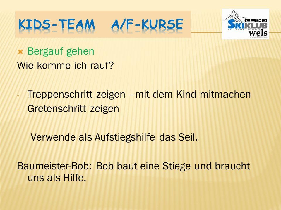 Kids-Team A/F-Kurse Bergauf gehen Wie komme ich rauf