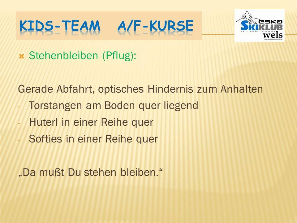 Kids-Team A/F-Kurse Stehenbleiben (Pflug):