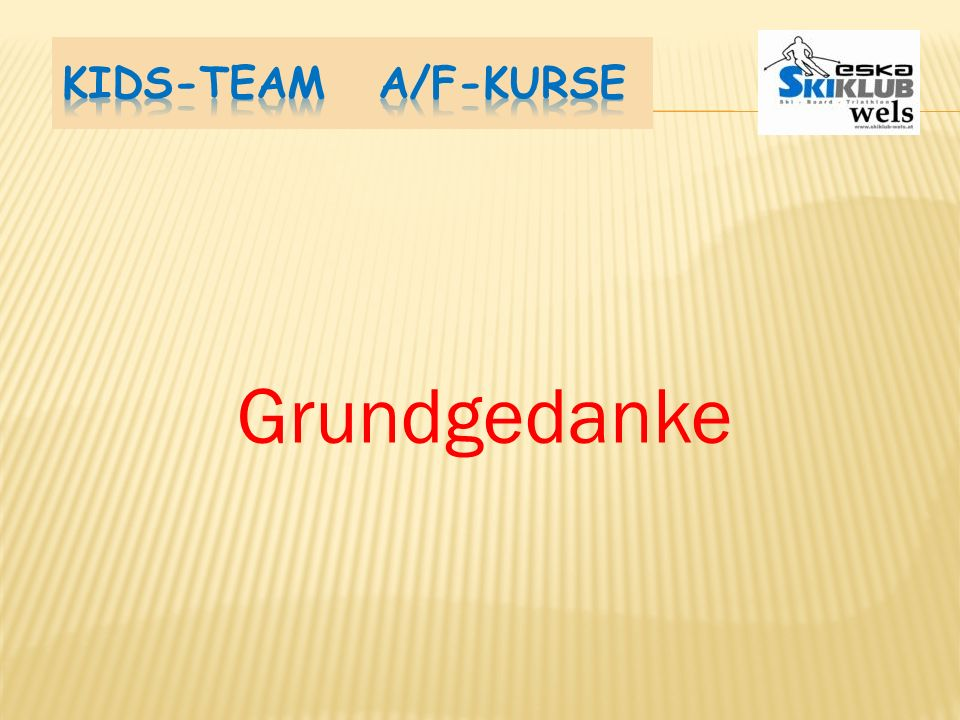 Kids-Team A/F-Kurse Grundgedanke