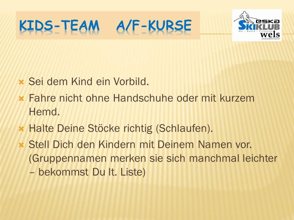 Kids-Team A/F-Kurse Sei dem Kind ein Vorbild.