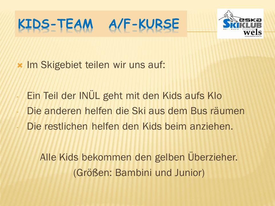 Kids-Team A/F-Kurse Im Skigebiet teilen wir uns auf: