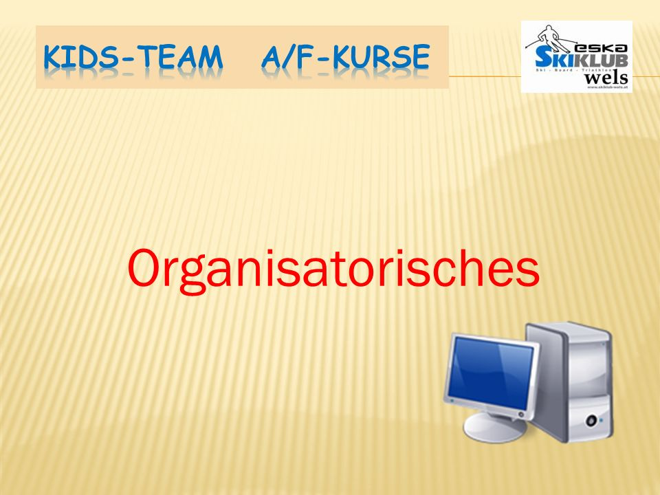 Kids-Team A/F-Kurse Organisatorisches
