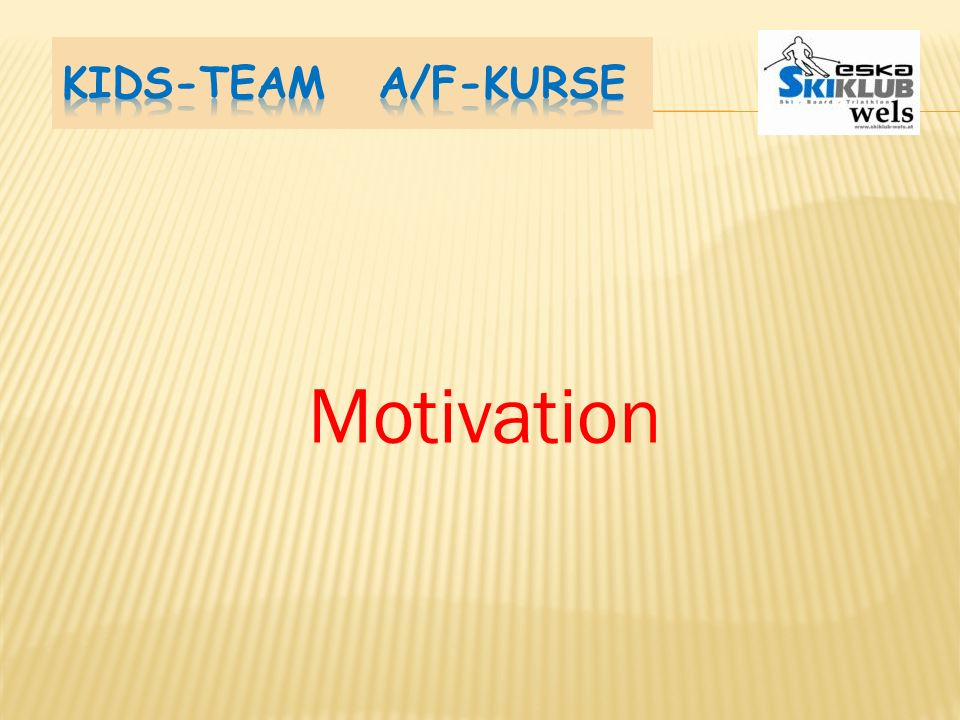 Kids-Team A/F-Kurse Motivation