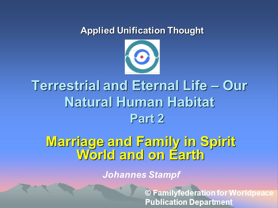 Terrestrial and Eternal Life – Our Natural Human Habitat