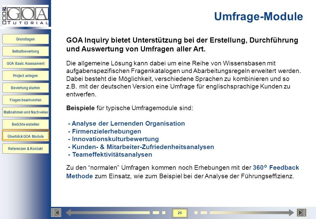 Umfrage-Module GOA Inquiry bietet Unterstützung bei der Erstellung, Durchführung und Auswertung von Umfragen aller Art.