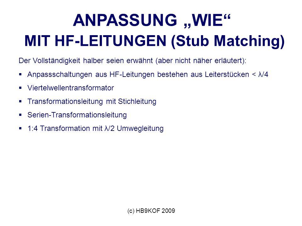 """ANPASSUNG """"WIE MIT HF-LEITUNGEN (Stub Matching)"""
