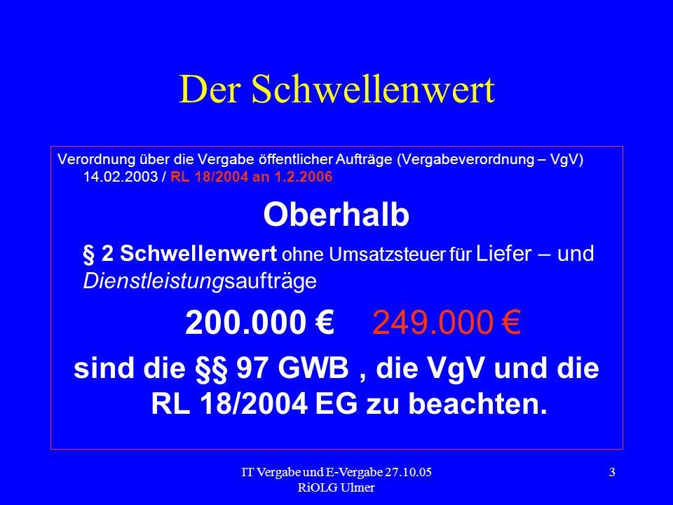 sind die §§ 97 GWB , die VgV und die RL 18/2004 EG zu beachten.