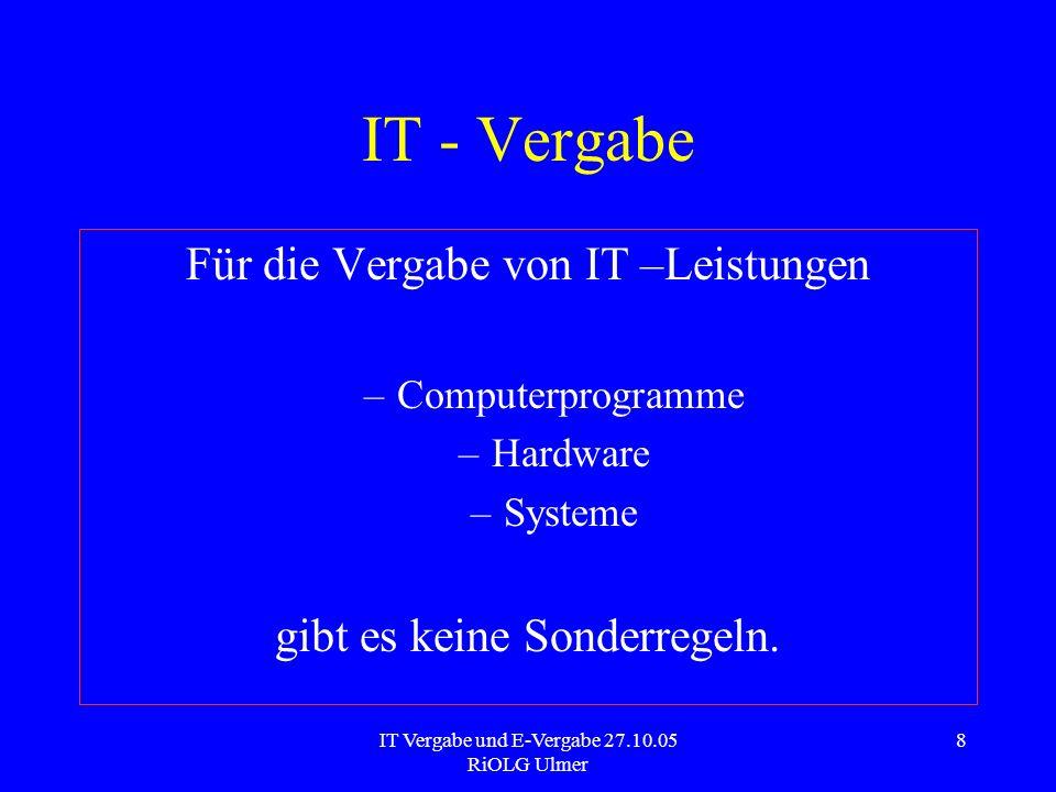 IT - Vergabe Für die Vergabe von IT –Leistungen