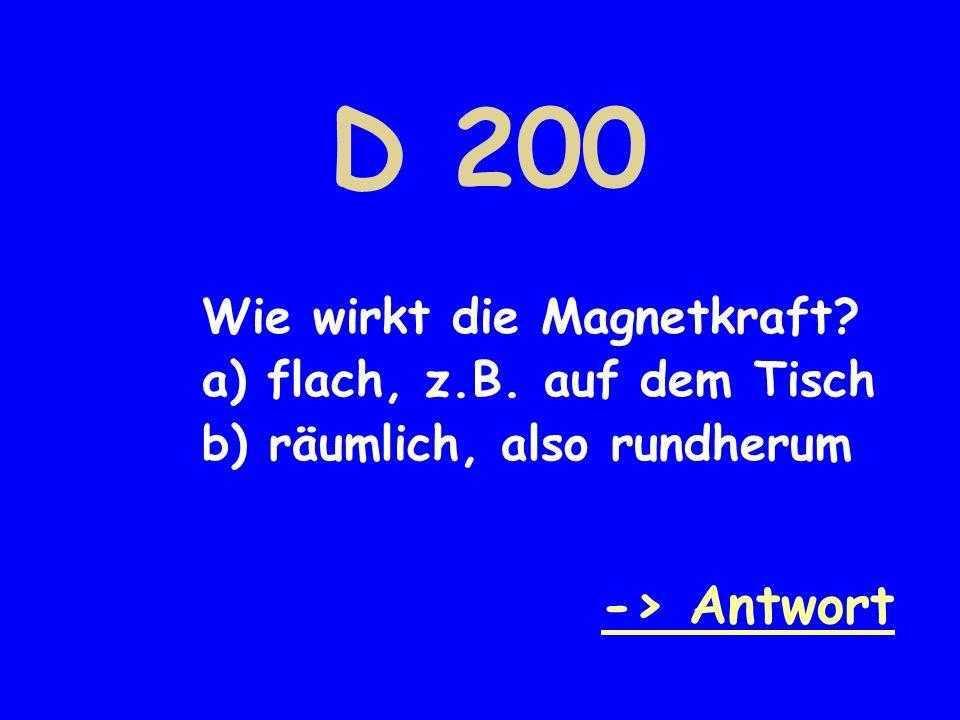D 200 -> Antwort Wie wirkt die Magnetkraft