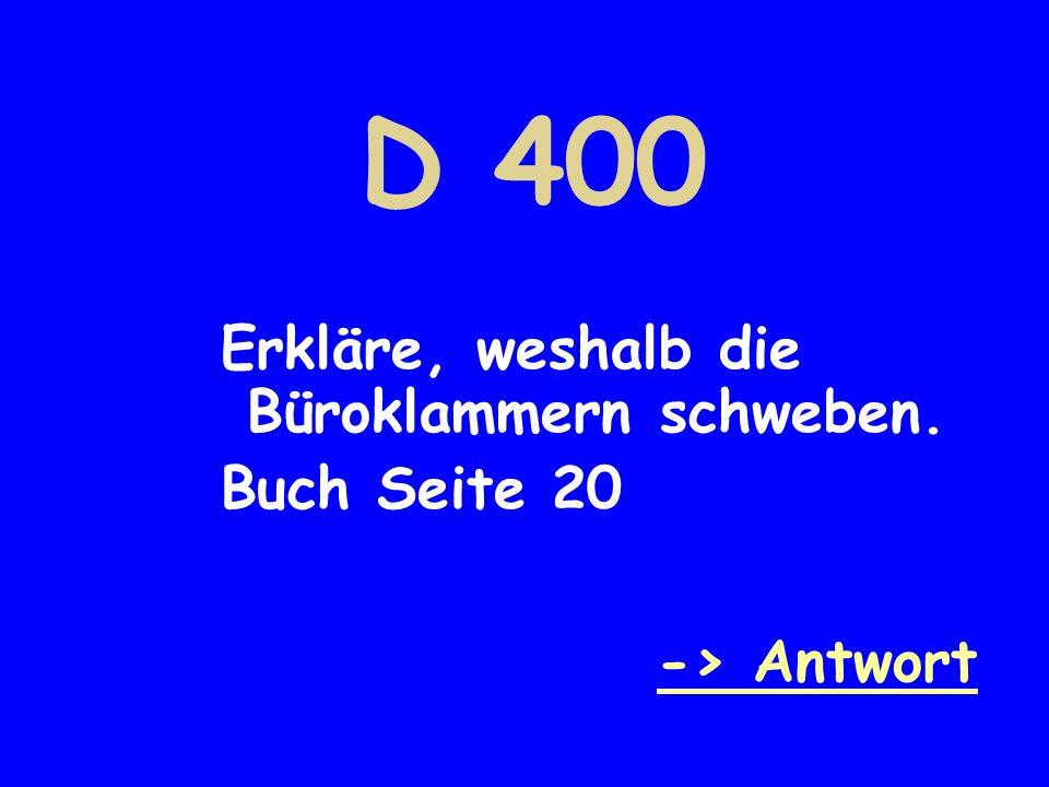 D 400 Erkläre, weshalb die Büroklammern schweben. Buch Seite 20
