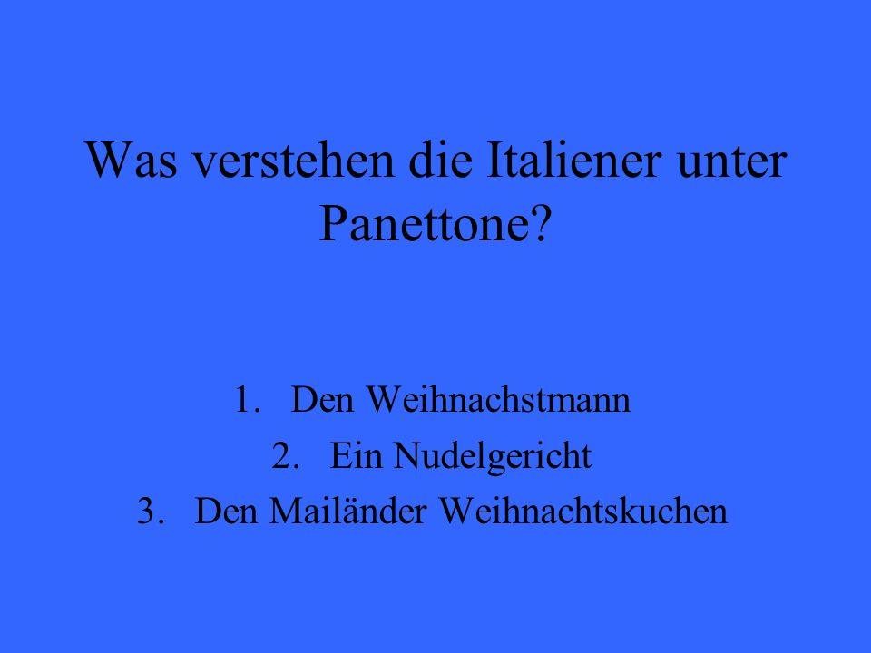 Was verstehen die Italiener unter Panettone