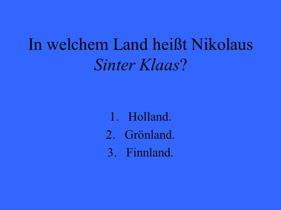 In welchem Land heißt Nikolaus Sinter Klaas