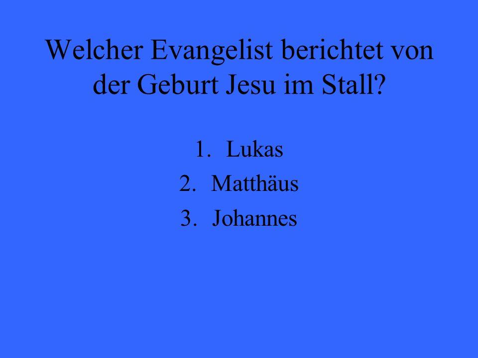 Welcher Evangelist berichtet von der Geburt Jesu im Stall