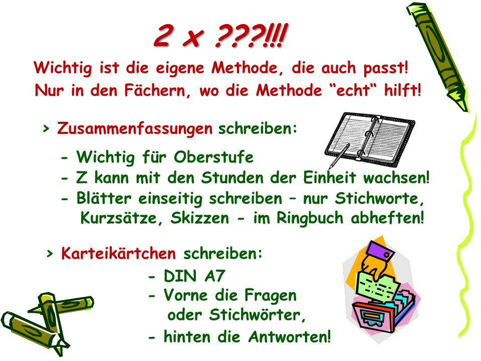 2 x !!! Wichtig ist die eigene Methode, die auch passt!