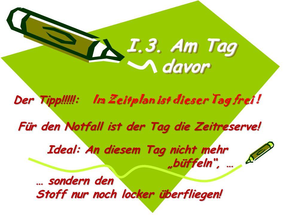 I.3. Am Tag davor Der Tipp!!!!!: Im Zeitplan ist dieser Tag frei !