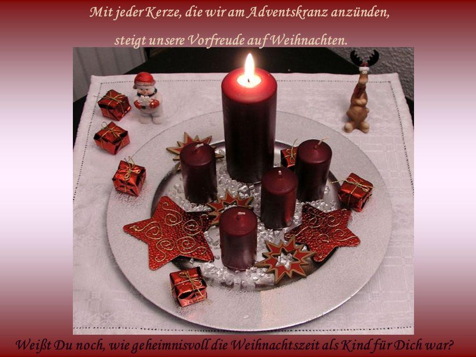 Mit jeder Kerze, die wir am Adventskranz anzünden,