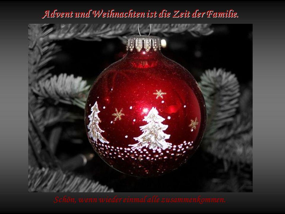 Advent und Weihnachten ist die Zeit der Familie.