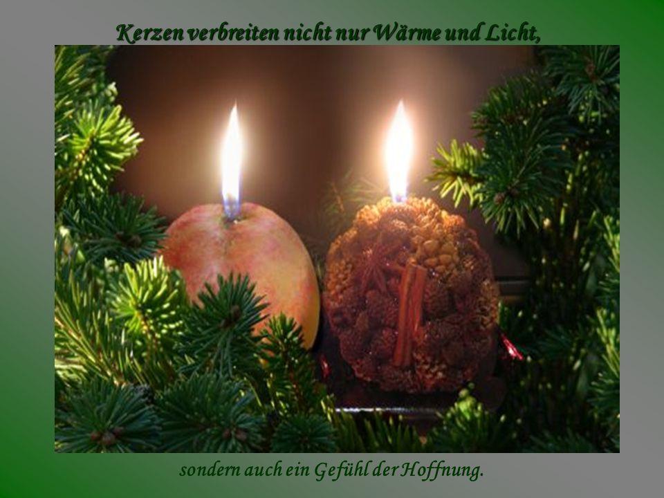 Kerzen verbreiten nicht nur Wärme und Licht,