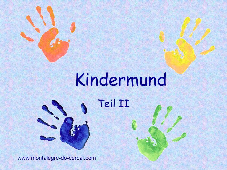 Kindermund Teil II www.montalegre-do-cercal.com