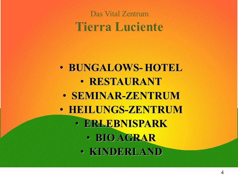 Das Vital Zentrum Tierra Luciente