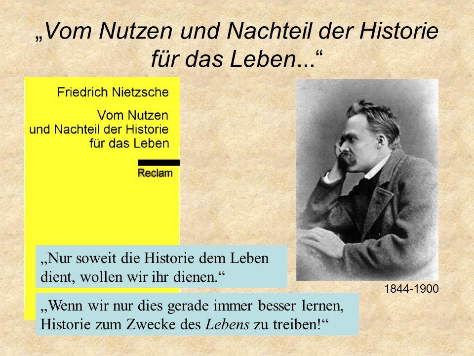 """""""Vom Nutzen und Nachteil der Historie für das Leben..."""