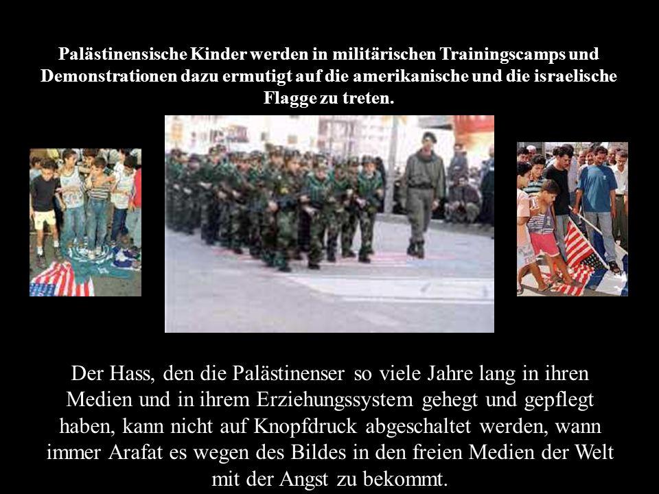 Palästinensische Kinder werden in militärischen Trainingscamps und Demonstrationen dazu ermutigt auf die amerikanische und die israelische Flagge zu treten.