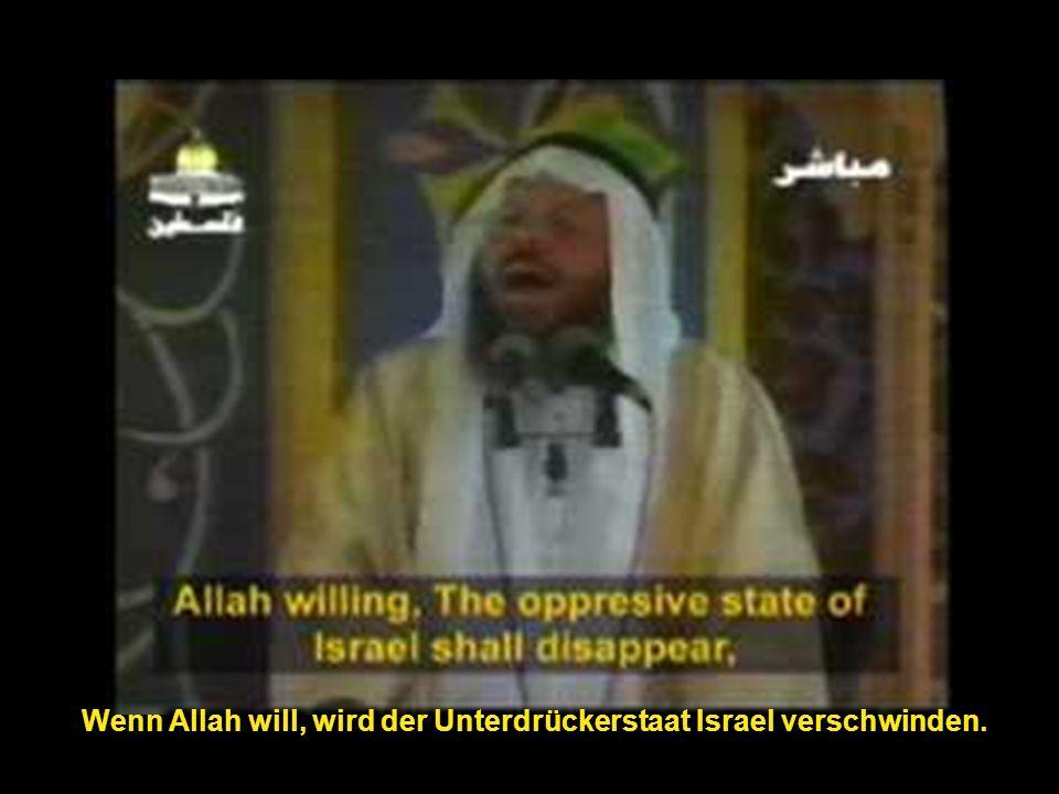 Wenn Allah will, wird der Unterdrückerstaat Israel verschwinden.