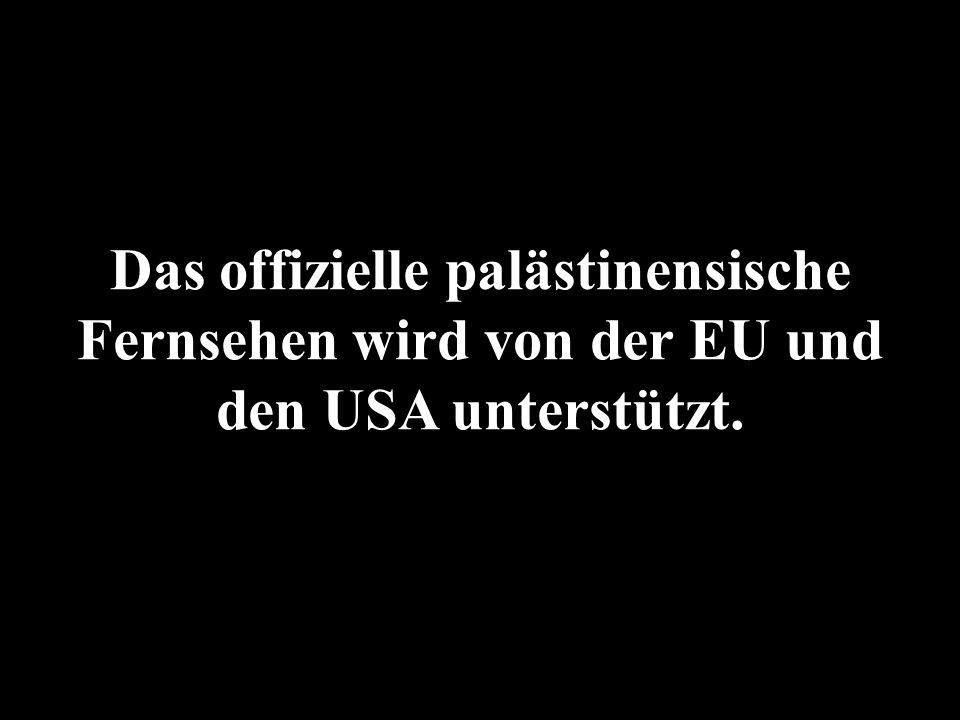 Das offizielle palästinensische Fernsehen wird von der EU und den USA unterstützt.