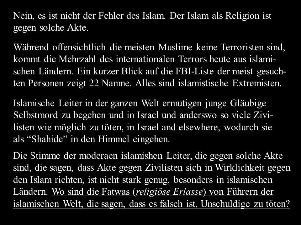 Nein, es ist nicht der Fehler des Islam