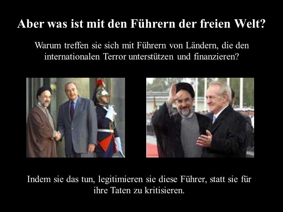Aber was ist mit den Führern der freien Welt