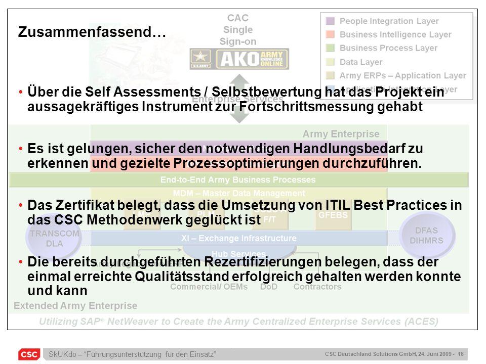 Zusammenfassend… Über die Self Assessments / Selbstbewertung hat das Projekt ein aussagekräftiges Instrument zur Fortschrittsmessung gehabt.