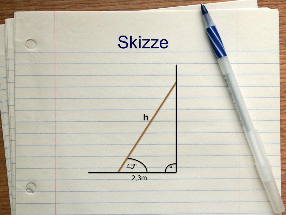Skizze • 43º 2,3m h