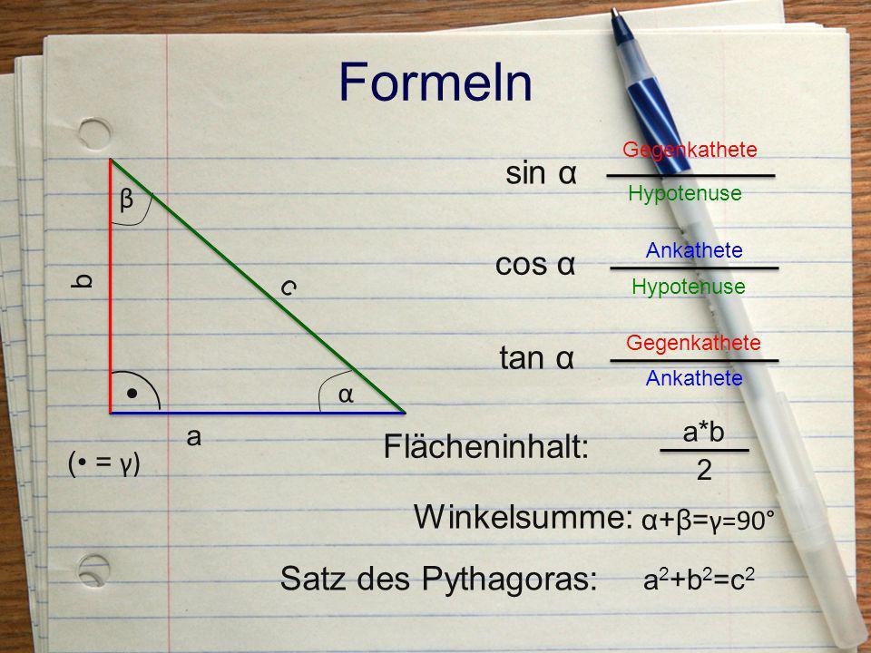 Formeln sin α cos α tan α Flächeninhalt: Winkelsumme: