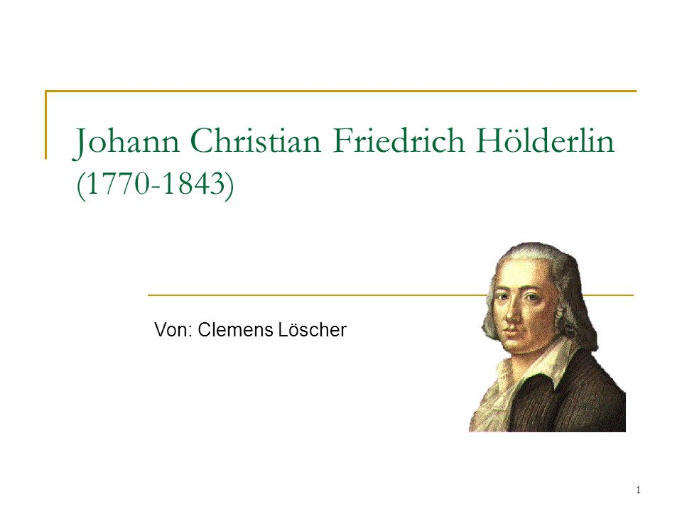 Johann Christian Friedrich Hölderlin (1770-1843)