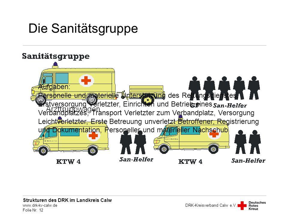 Die Sanitätsgruppe Aufgaben: