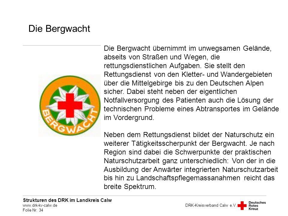 Die Bergwacht Personal: Ausbildung: Aufgabe: