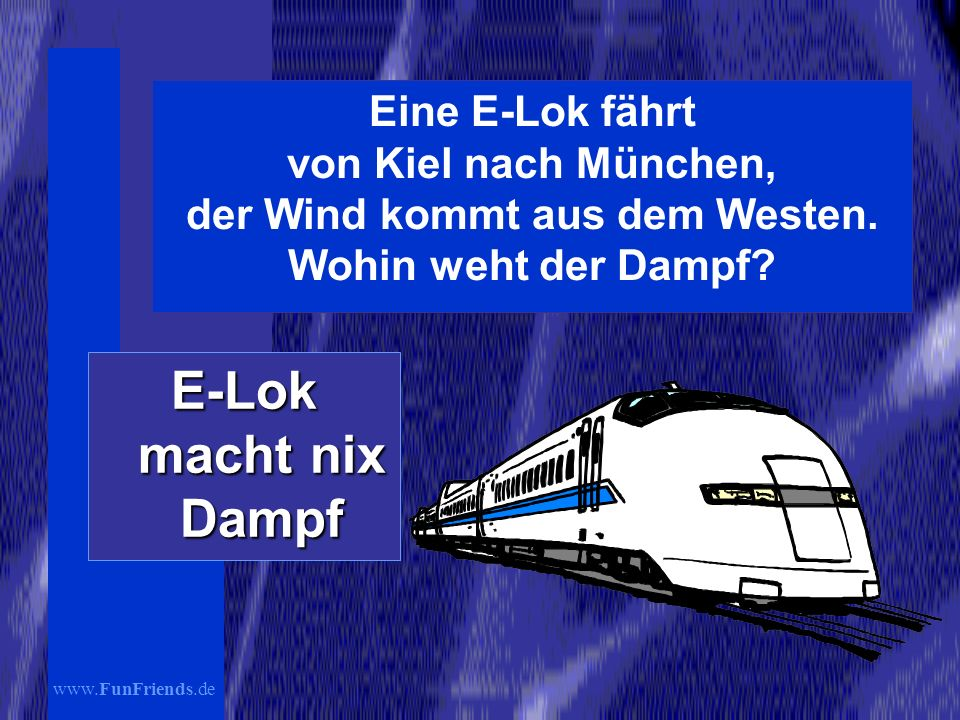 Eine E-Lok fährt von Kiel nach München, der Wind kommt aus dem Westen