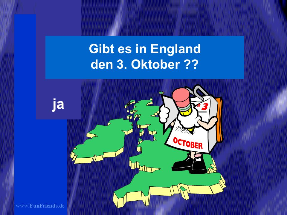Gibt es in England den 3. Oktober