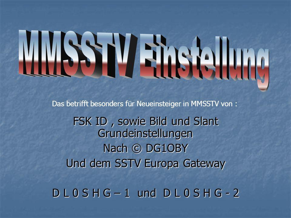MMSSTV Einstellung FSK ID , sowie Bild und Slant Grundeinstellungen