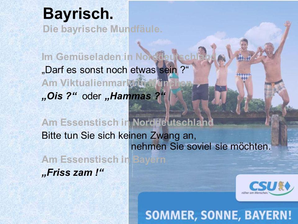 Bayrisch. Die bayrische Mundfäule.