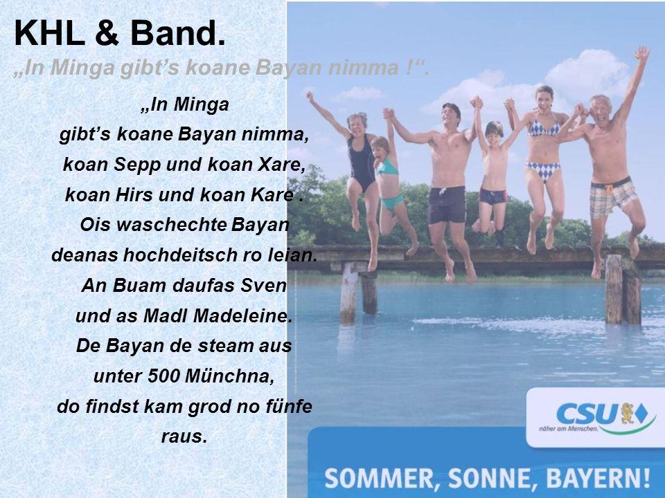 "KHL & Band. ""In Minga gibt's koane Bayan nimma ! ."