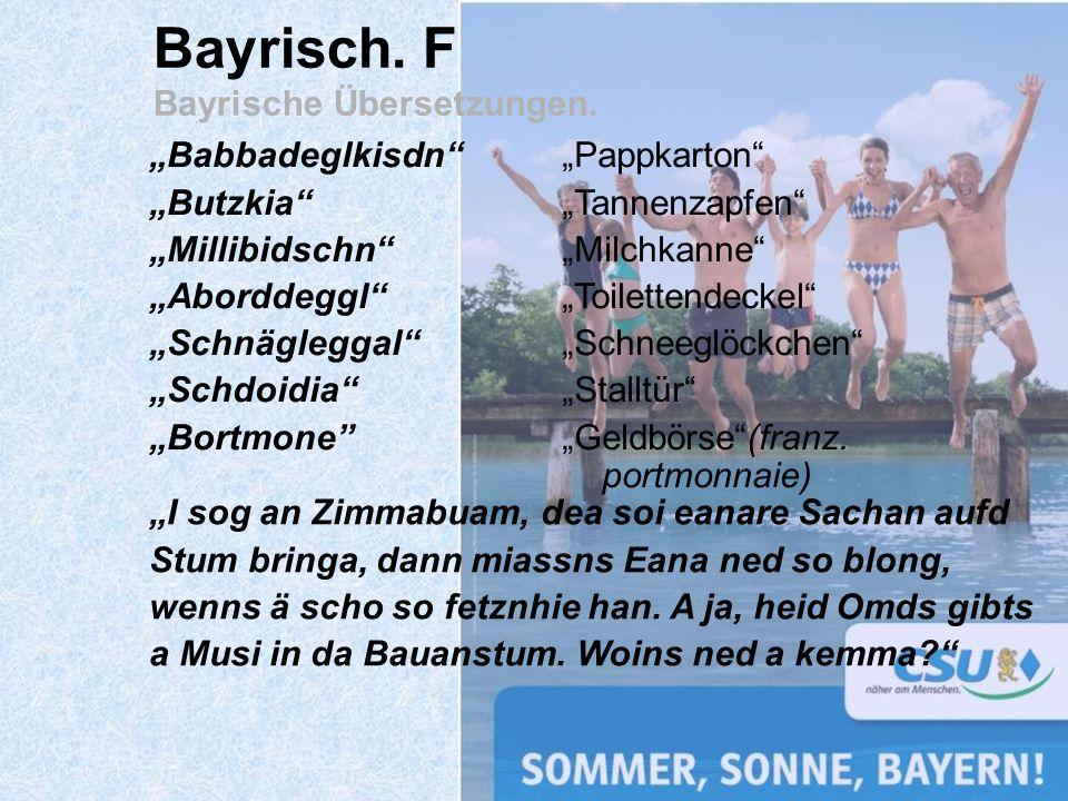 Bayrisch. F Bayrische Übersetzungen.