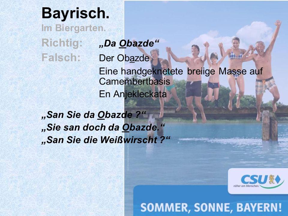 Bayrisch. Im Biergarten.