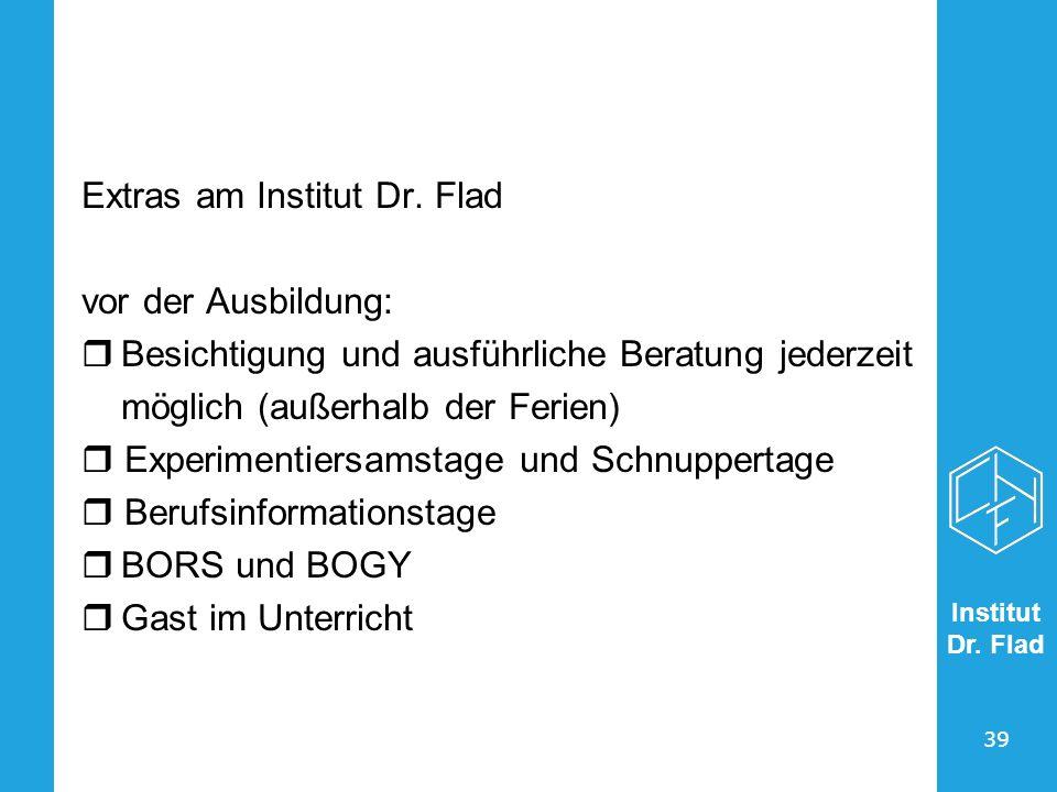 Extras am Institut Dr. Flad