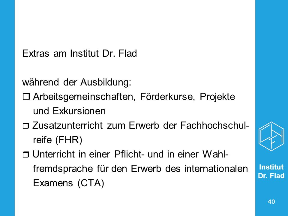 Extras am Institut Dr. Flad während der Ausbildung: