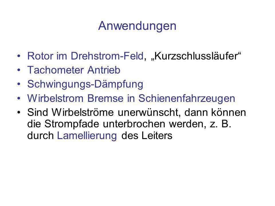 "Anwendungen Rotor im Drehstrom-Feld, ""Kurzschlussläufer"