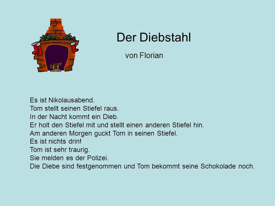 Der Diebstahl von Florian Es ist Nikolausabend.