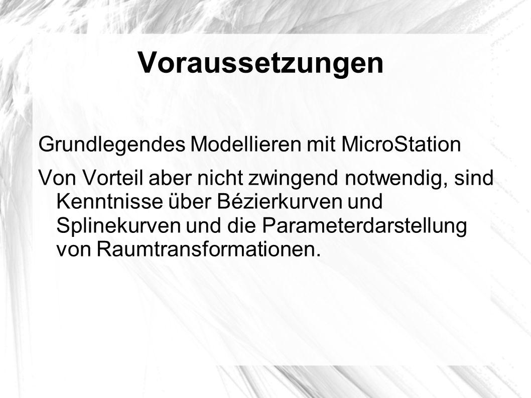 Voraussetzungen Grundlegendes Modellieren mit MicroStation