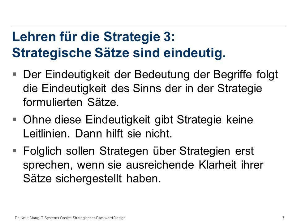 Lehren für die Strategie 3: Strategische Sätze sind eindeutig.