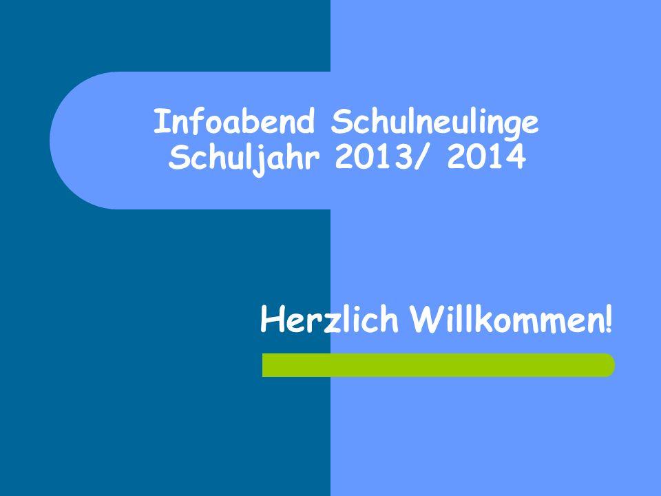 Infoabend Schulneulinge Schuljahr 2013/ 2014